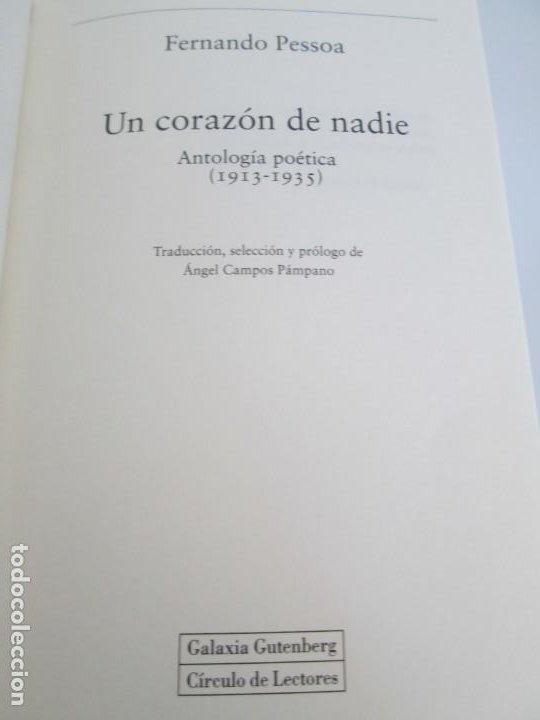 Libros de segunda mano: FERNANDO PESSOA. UN CORAZON DE NADIE.ANTOLOGIA POETICA .CIRCULO DE LECTORES. 2001 - Foto 8 - 194221116
