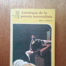Libros de segunda mano: ANTOLOGIA DE LA POESIA SURREALISTA, ANGEL PARIENTE, LOS POETAS EDICIONES JUCAR, 1985. Lote 194222736
