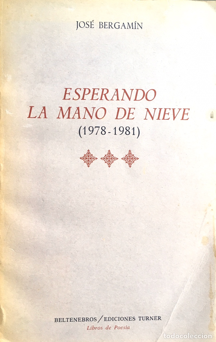 ESPERANDO LA MANO DE NIEVE. JOSÉ BERGAMIN. (Libros de Segunda Mano (posteriores a 1936) - Literatura - Poesía)