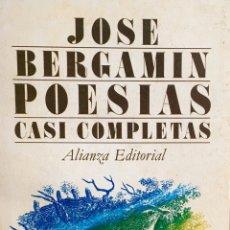 Libros de segunda mano: JOSÉ BERGAMIN. POESÍAS CASI COMPLETAS. ALIANZA. Lote 194225375