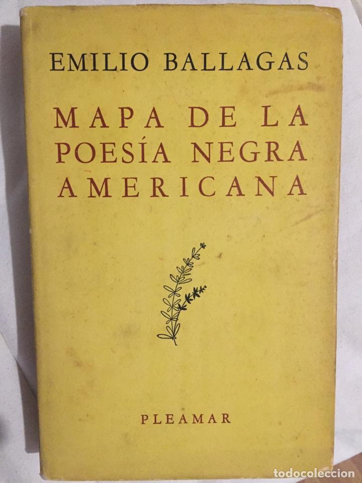 MAPA DE LA POESIA NEGRA AMERICANA. EMILIO BALLAGAS. (Libros de Segunda Mano (posteriores a 1936) - Literatura - Poesía)