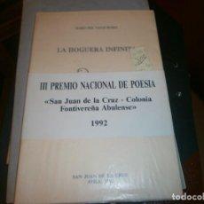 Libros de segunda mano: LA HOGUERA INFINITA MARÍA DEL VALLE RUBIO PREMIO NCIONAL DE POESÍA SAN JUAN DE LA CRUZ AVILA 1992. Lote 194260352