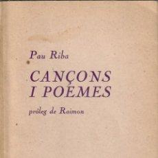 Libros de segunda mano: CANÇONS I POEMES / PAU RIBA (1968). Lote 194262808