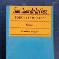 Libros de segunda mano: SAN JUAN DE LA CRUZ ( POESÍAS COMPLETAS ) - CRISTOBAL CUEVAS - 1ª ED. 1988.. Lote 194266786