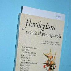 Libros de segunda mano: FLORILEGIUM: POESÍA ÚLTIMA ESPAÑOLA. SELECCIÓN Y ESTUDIO POR ELENA DE JONGH ROSSEL. COL. SELECCIONES. Lote 194270491