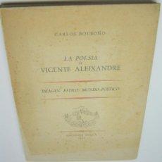Libros de segunda mano: AÑO 1950 - 1º EDICIÓN - LA POESÍA DE VICENTE ALEIXANDRE - CARLOS BOUSOÑO. Lote 194285125