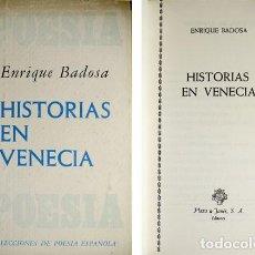 Libros de segunda mano: BADOSA, ENRIQUE. HISTORIAS EN VENECIA. POEMAS. 1971. Lote 194285783