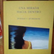 Libros de segunda mano: UNA MIRADA HACIA DENTRO, EVA FELIPE CORREA( BADAJOZ) Y MANUEL GARCÍA BARQUERO(ALMENDRAL, BADAJOZ). Lote 194286297