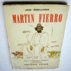 Libros de segunda mano: 1ª EDICION AÑO 1958 - MARTÍN FIERRO - JOSÉ HERNANDEZ - ED. PEUSER - ILUSTRACIONES ALBERTO GUIRALDES. Lote 194287716