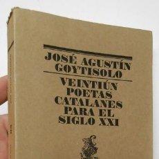 Libros de segunda mano: VEINTIÚN POETAS CATALANES PARA EL SIGLO XXI - JOSÉ AGUSTÍN GOYTISOLO. Lote 194305986