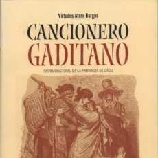 Libros de segunda mano: CANCIONERO GADITANO. PATRIMONIO ORAL DE LA PROVINCIA DE CADIZ - ATERO BURGOS, VIRTUDES - A-CA-2761. Lote 194330030