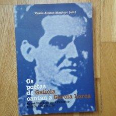Libros de segunda mano: OS POETAS DE GALICIA CANTAN A GARCÍA LORCA, XESÚS ALONSO MONTERO,. Lote 194341011