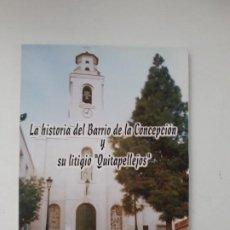 Libros de segunda mano: LA HISTORIA DEL BARRIO DE LA CONCEPCION Y SU LITIGIO QUITAPELLEJOS. IMP. MOLEGAR. CARTAGENA. 2002. Lote 194351336