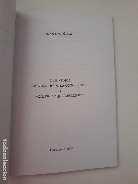 Libros de segunda mano: La Historia del Barrio de la Concepcion y su litigio Quitapellejos. Imp. Molegar. Cartagena. 2002 - Foto 2 - 194351336