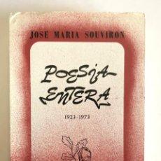Libros de segunda mano: JOSÉ MARÍA SOUVIRON. POESÍA ENTERA, 1923-1973 .. Lote 194351700