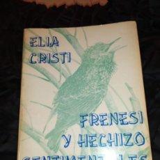 Libros de segunda mano: ELIA CRISTI FRENESÍ Y HECHIZO SENTIMENTALES FIRMADO AUTORA 1982 EL PAISAJE MATILDE CORTES FERNÁNDEZ. Lote 194354691