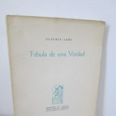 Libros de segunda mano: FABULA DE UNA VERDAD. CLAUDIA LARS. DEPARTAMENTO EDITORIAL MINISTERIO DE CULTURA. 1959. POESIA. Lote 194657652