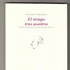 Libros de segunda mano: VINCENZO CARDARELLI EL TIEMPO TRAS NOSOTROS LA CRUZ DEL SUR PRETEXTOS VALENCIA 2001. Lote 194687296