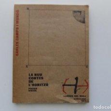 Libros de segunda mano: LIBRERIA GHOTICA.CARLES CAMPS I MUNDÓ. LA NUU CONTES DE L ´HORITZÓ.POESIA VISUAL. MALL 1974. Lote 194709942