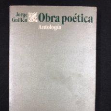 Libros de segunda mano: JORGE GUILLEN, ANTOLOGIA OBRA POETICA - Nº 250 ALIANZA EDITORIAL 4ª EDICION 1982. Lote 194721741