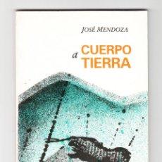 Libros de segunda mano: JOSÉ MENDOZA CUERPO A TIERRA EDITORIAL NUEVA NICARAGUA MANAGUA 1996. Lote 194723600