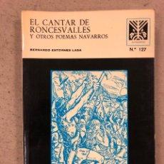Libros de segunda mano: EL CANTAR DE RONCESVALLES Y OTROS POEMAS NAVARROS. BERNARDO ESTORNES LASA. Lote 194725638