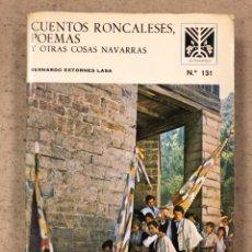 Libros de segunda mano: CUENTOS RONCALESES, POEMAS Y OTRAS COSAS NAVARRAS. BERNARDO ESTORNES LASA. Lote 194726602