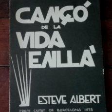 Libros de segunda mano: CANÇÓ DE LA VIDA ENLLÀ / ESTEVE ALBERT.. Lote 194741708