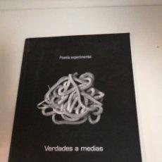 Libros de segunda mano: VERDADES A MEDIAS. POESÍA EXPERIMENTAL. ANTONIO GÓMEZ. Lote 194875236