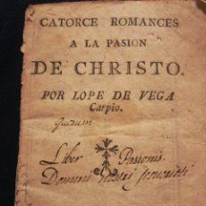 Libros de segunda mano: CATORCE ROMANCES A LA PASIÓN DE CHRISTO POR LÓPE DE VEGA Y CARPIÓ SIGLO XVIII. Lote 194903012