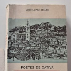 Libros de segunda mano: ANTOLOGÍA POETAS DE JÁTIVA - JOSÉ LÓPEZ SELLES - EDITADO EN 1974. Lote 194951400