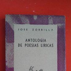 Libros de segunda mano: ANTOLOGÍA DE POESÍAS LÍRICAS. J. ZORRILLA. COLECCIÓN AUSTRAL Nº614 1ªED. 1946 ESPASA CALPE. Lote 194963841
