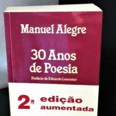 Libros de segunda mano: 30 ANOS DE POESIA DE MANUEL ALEGRE. Lote 194970256
