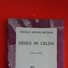 Libros de segunda mano: DESDE MI CELDA. GUSTAVO ADOLFO BÉCQUER. COLECCIÓN AUSTRAL Nº788 4ªED. 1968 ESPASA CALPE. Lote 194975371