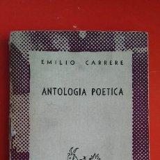 Libros de segunda mano: ANTOLOGÍA POÉTICA. EMILIO CARRERE. COLECCIÓN AUSTRAL Nº891 1ªED. 1949 ESPASA CALPE. Lote 194975540