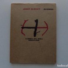 Libros de segunda mano: LIBRERIA GHOTICA. JOSEP ALBERTÍ. ALIORNA. LLIBRES DEL MALL. 1974. PRIMERA EDICIÓN.. Lote 194978492