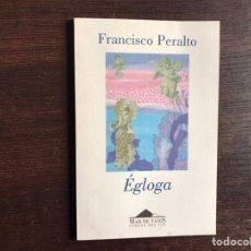 Libros de segunda mano: EGLOGA. FRANCISCO PERALTO. AUTÓGRAFO. Lote 194981728