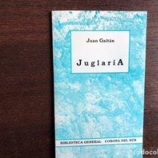Libros de segunda mano: JUGLARÍA. JUAN GAITÁN. Lote 194981852