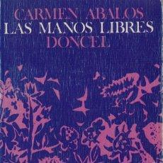 Libros de segunda mano: CARMEN ABALOS, LAS MANOS LIBRES. / DONCEL 1977. 1ª EDICIÓN. Lote 195024668