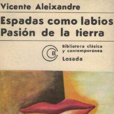 Libros de segunda mano: VICENTE ALEIXANDRE, ESPADAS COMO LABIOS. PASIÓN DE LA TIERRA. Lote 195025872