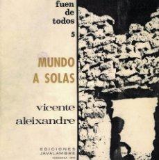 Libros de segunda mano: VICENTE ALEIXANDRE, MUNDO A SOLAS. / JAVALAMBRE 1970. Lote 195026782