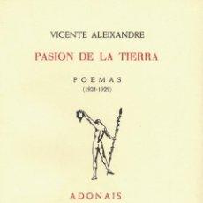 Libros de segunda mano: VICENTE ALEIXANDRE, PASIÓN DE LA TIERRA. / ADONAIS 1946-2008. FACSÍMIL DE LA 1ª EDICIÓN ESPAÑOLA. Lote 195027612