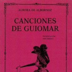 Libros de segunda mano: AURORA DE ALBORNOZ, CANCIONES DE GUIOMAR. / TORREMOZAS 1990. 1ª EDICIÓN. Lote 195027952