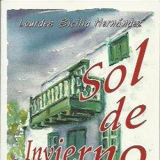 Libros de segunda mano: LOURDES SICILIA HERNÁNDEZ-SOL DE INVIERNO.CENTRO DE LA CULTURA POPULAR CANARIA.2007.. Lote 195033363