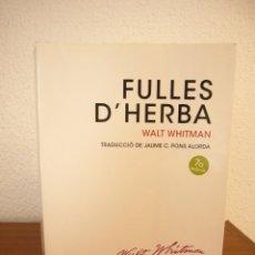 Libros de segunda mano: WALT WHITMAN: FULLES D'HERBA. TRADUCCIÓ DE J.C. PONS ALORDA (EDICIONS DE 1984). Lote 195033682