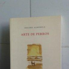 Libros de segunda mano: ARTE DE PERROS, DOLORS ALBEROLA, EH EDITORES. Lote 195041786