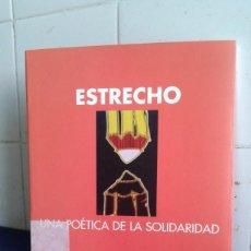 Libros de segunda mano: ESTRECHO, UNA POÉTICA DE LA SOLIDARIDAD, EDITA DIPUTACIÓN DE CÁDIZ. Lote 195042218