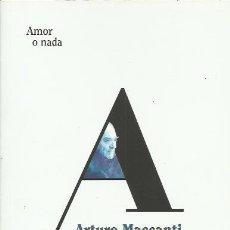 Libros de segunda mano: ARTUTO MACCATI-AMOR O NADA:ANTOLOGÍA POÉTICA.2015.. Lote 195042778