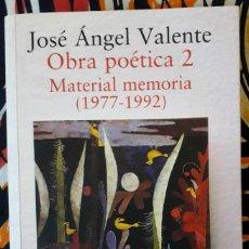 Libros de segunda mano: JOSÉ ÁNGEL VALENTE . OBRA POÉTICA 2. MATERIAL MEMORIA (1977-1992). Lote 195159305