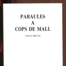 Libros de segunda mano: CONXA MILLAN. PARAULES A COP DE MALL. POESIA. ED. MEDITERRÀNIA 1992.. Lote 195161731